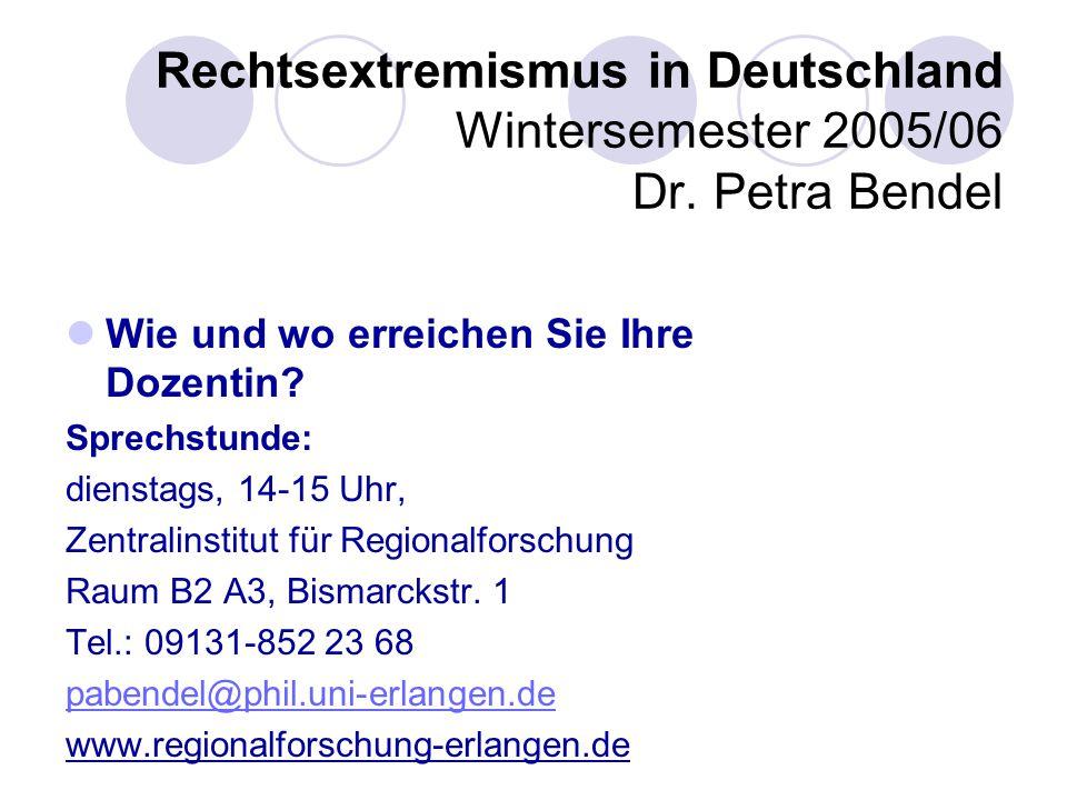 Rechtsextremismus in Deutschland Wintersemester 2005/06 Dr.
