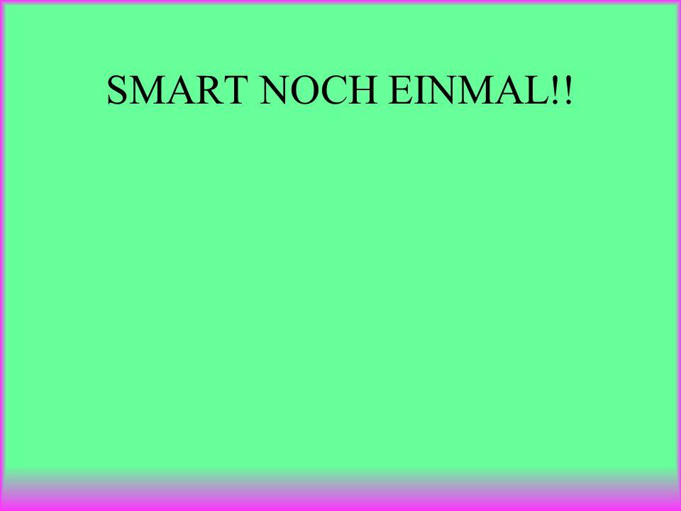 SMART NOCH EINMAL!!