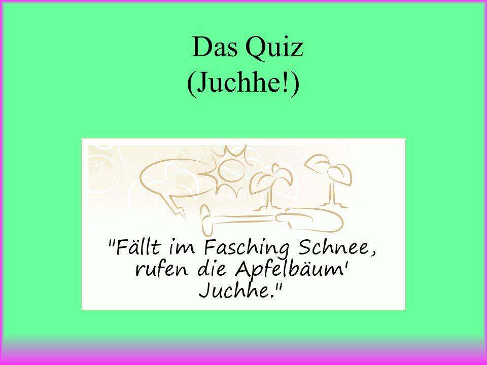 Das Quiz (Juchhe!)