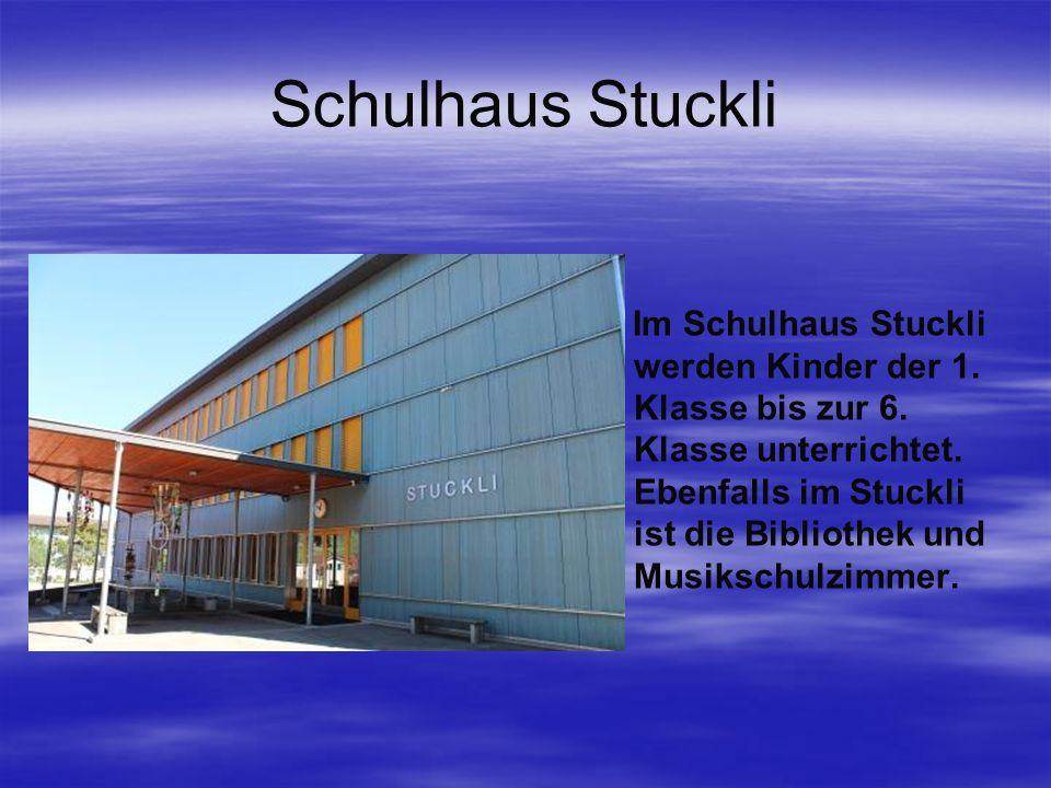 Schulhaus Stuckli Im Schulhaus Stuckli werden Kinder der 1.