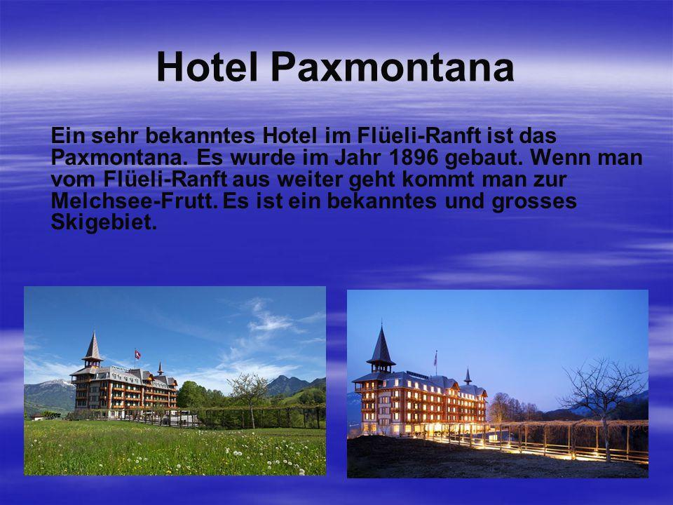 Hotel Paxmontana Ein sehr bekanntes Hotel im Flüeli-Ranft ist das Paxmontana.