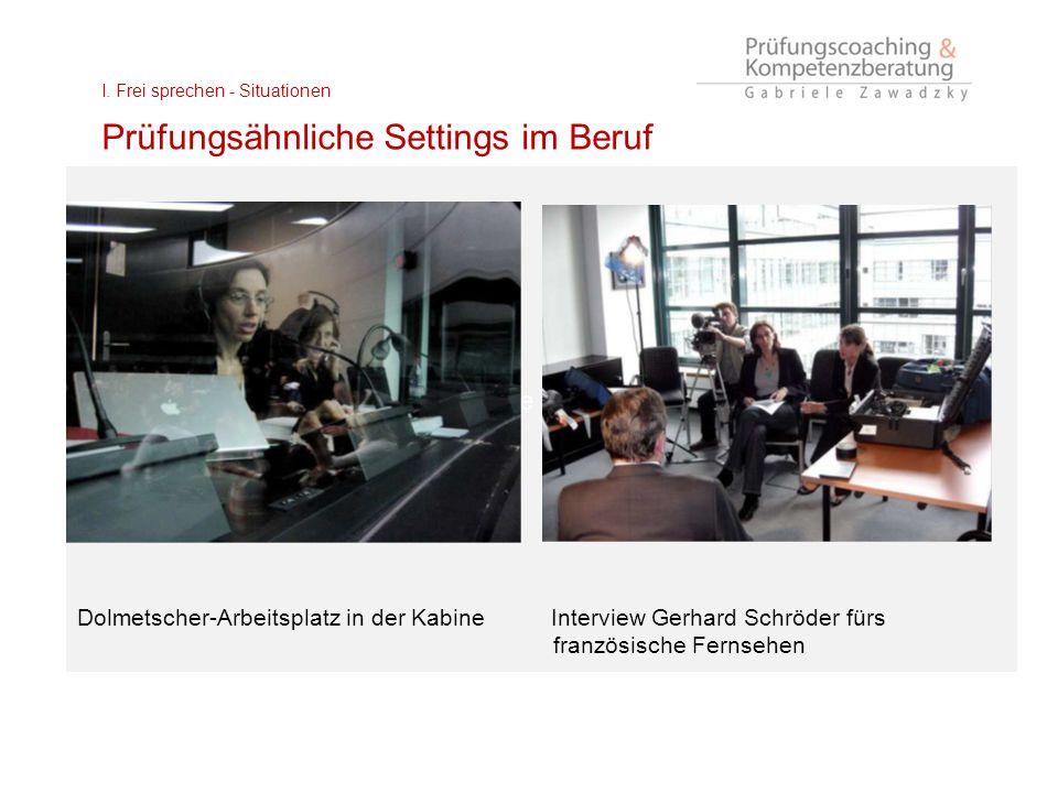 Dolmetscher-Arbeitsplatz in der Kabine I. Frei sprechen - Situationen Prüfungsähnliche Settings im Beruf Dolmetscher-Arbeitsplatz in der Kabine Interv