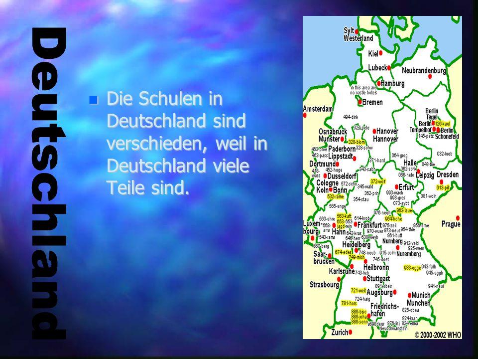 Deu Die Schulen in Deutschland sind verschieden, weil in Deutschland viele Teile sind. Die Schulen in Deutschland sind verschieden, weil in Deutschlan