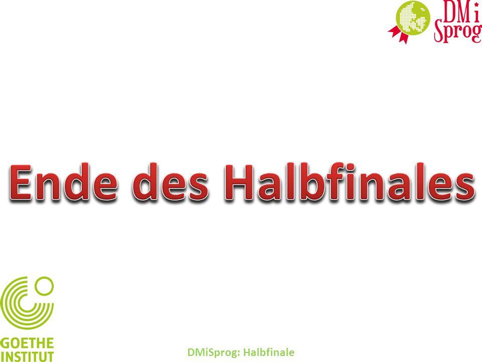 DMiSprog: Halbfinale