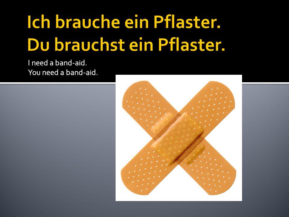 I need a band-aid. You need a band-aid.