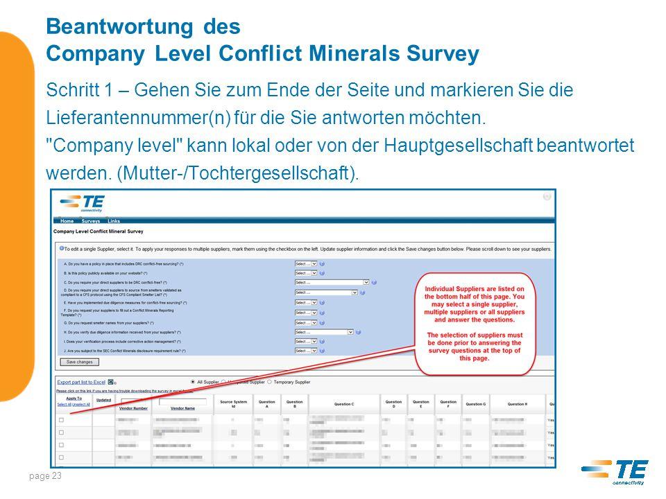 Beantwortung des Company Level Conflict Minerals Survey Die Lieferantenliste kann auf 3 verschiedenen Wegen gefiltert werden –Alle Lieferanten (Alle Lieferantennummern, die zu einer Mutter-/Tochter- gesellschaft gehören) –Nicht gemeldete Lieferanten (unvollständige Lieferantenantworten) –Vorläufige Lieferanten page 24