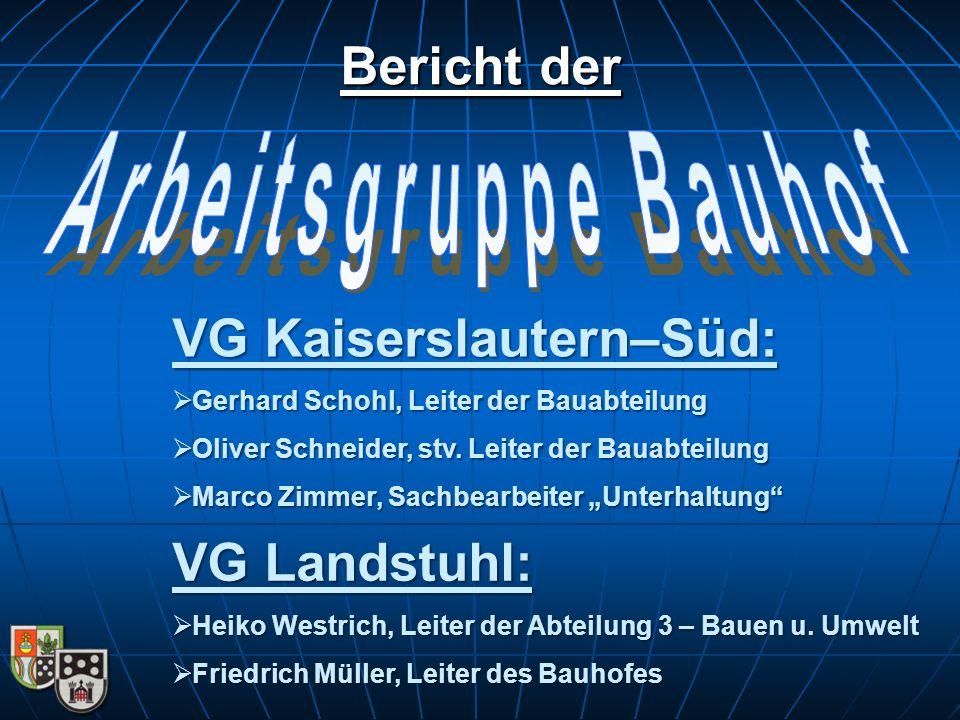 Bericht der VG Kaiserslautern–Süd:  Gerhard Schohl, Leiter der Bauabteilung  Oliver Schneider, stv. Leiter der Bauabteilung  Marco Zimmer, Sachbear
