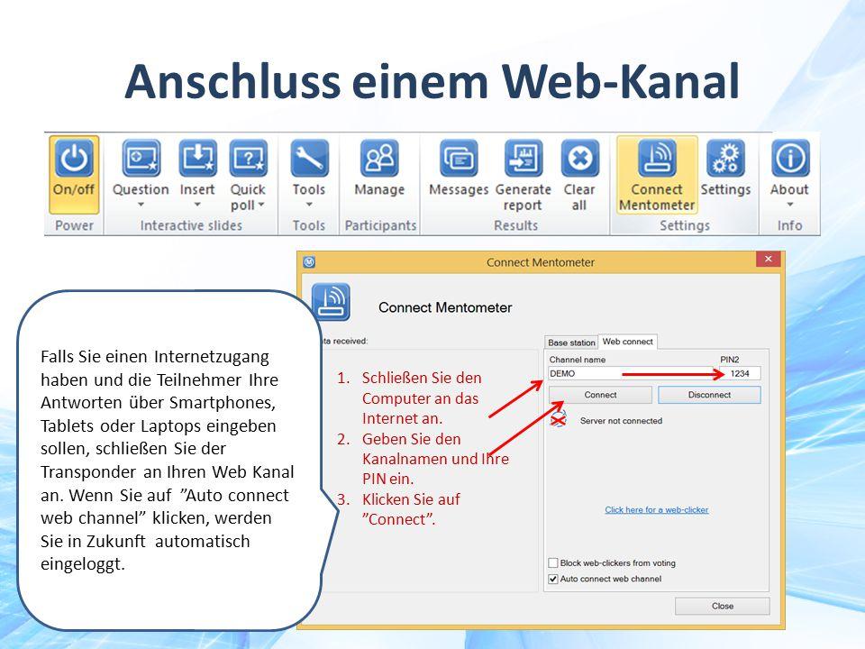 """Anschluss einem Web-Kanal 1.Schließen Sie den Computer an das Internet an. 2.Geben Sie den Kanalnamen und Ihre PIN ein. 3.Klicken Sie auf """"Connect"""". F"""