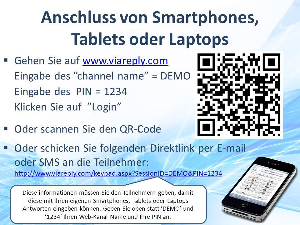"""Anschluss von Smartphones, Tablets oder Laptops  Gehen Sie auf www.viareply.com Eingabe des """"channel name"""" = DEMO Eingabe des PIN = 1234 Klicken Sie"""