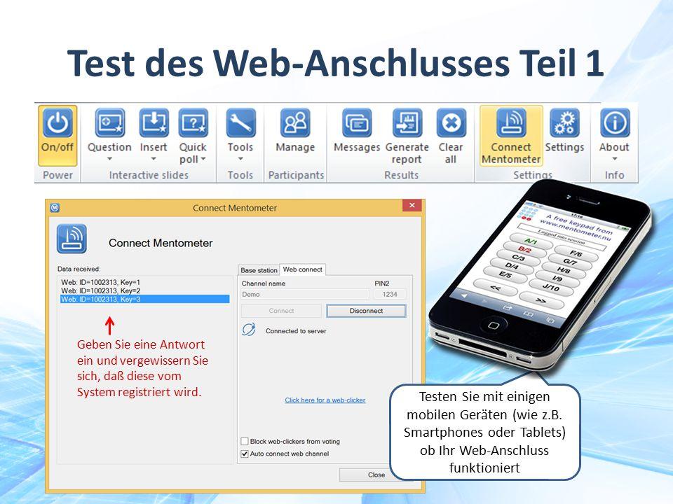 Testen Sie mit einigen mobilen Geräten (wie z.B. Smartphones oder Tablets) ob Ihr Web-Anschluss funktioniert Test des Web-Anschlusses Teil 1 Geben Sie