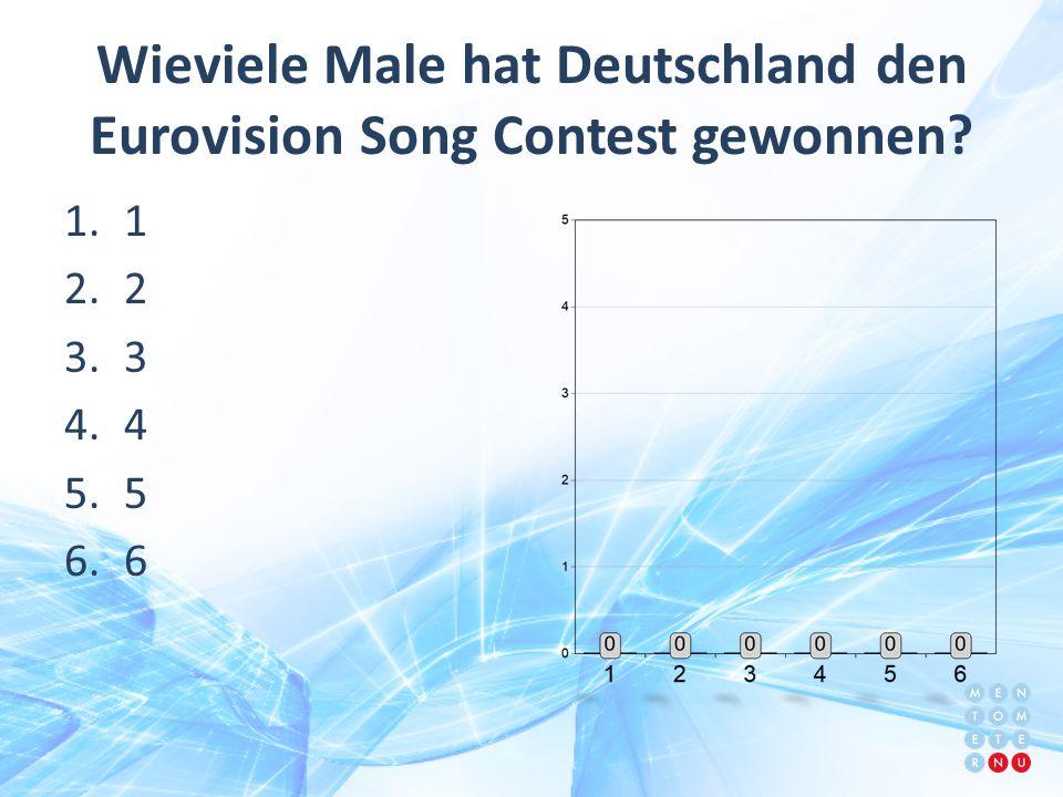 Wieviele Male hat Deutschland den Eurovision Song Contest gewonnen? 1.1 2.2 3.3 4.4 5.5 6.6