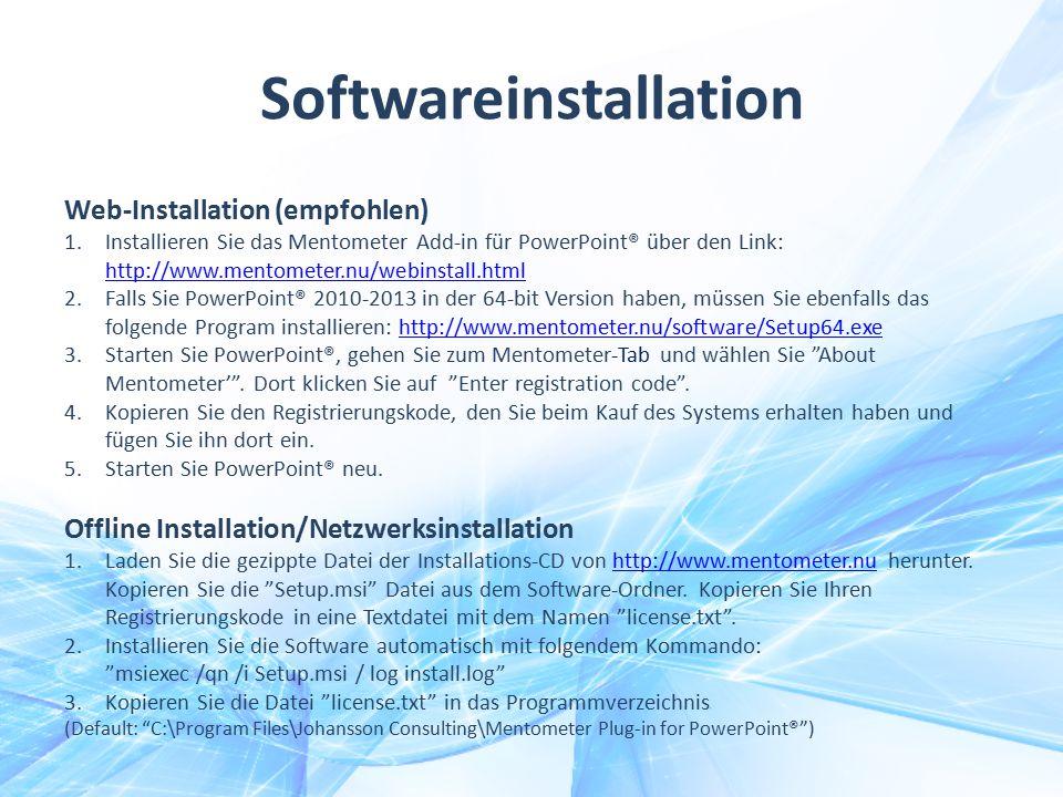 Softwareinstallation Web-Installation (empfohlen) 1.Installieren Sie das Mentometer Add-in für PowerPoint® über den Link: http://www.mentometer.nu/web