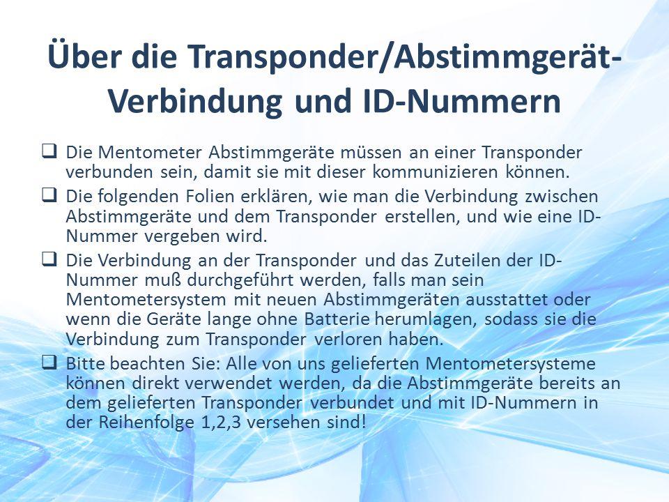 Über die Transponder/Abstimmgerät- Verbindung und ID-Nummern  Die Mentometer Abstimmgeräte müssen an einer Transponder verbunden sein, damit sie mit