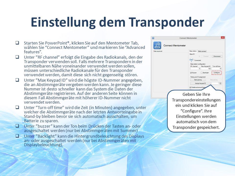 """Einstellung dem Transponder  Starten Sie PowerPoint®, klicken Sie auf den Mentometer Tab, wählen Sie """"Connect Mentometer"""" und markieren Sie """"Advanced"""