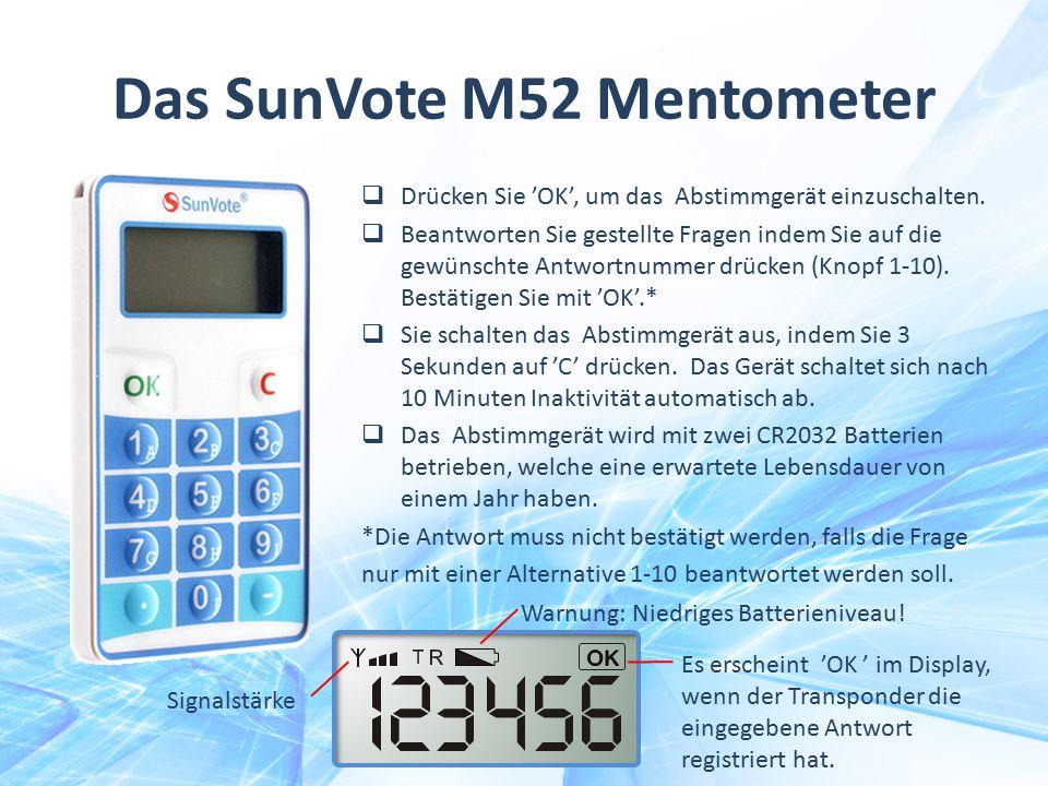 Das SunVote M52 Mentometer  Drücken Sie 'OK', um das Abstimmgerät einzuschalten.  Beantworten Sie gestellte Fragen indem Sie auf die gewünschte Antw