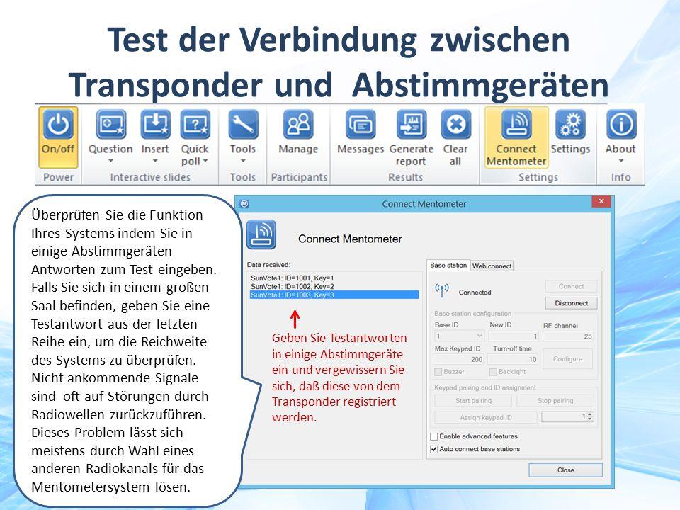Test der Verbindung zwischen Transponder und Abstimmgeräten Geben Sie Testantworten in einige Abstimmgeräte ein und vergewissern Sie sich, daß diese v