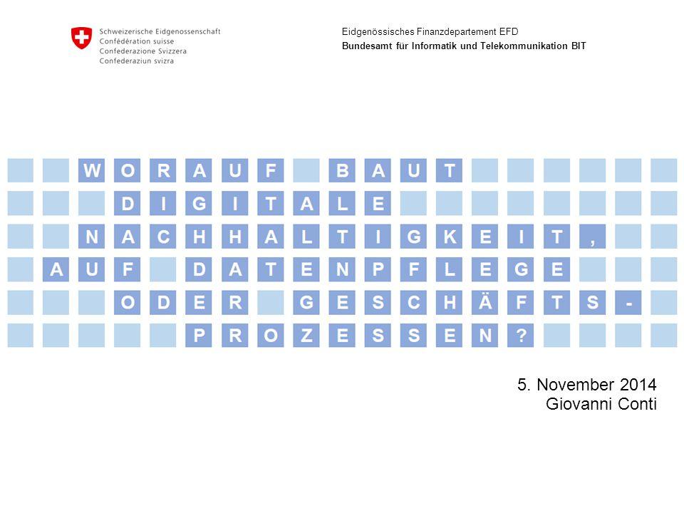 Eidgenössisches Finanzdepartement EFD Bundesamt für Informatik und Telekommunikation BIT 5.