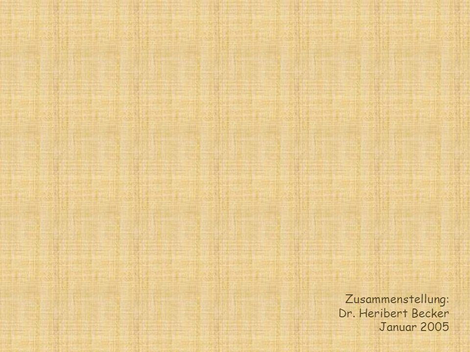 Zusammenstellung: Dr. Heribert Becker Januar 2005