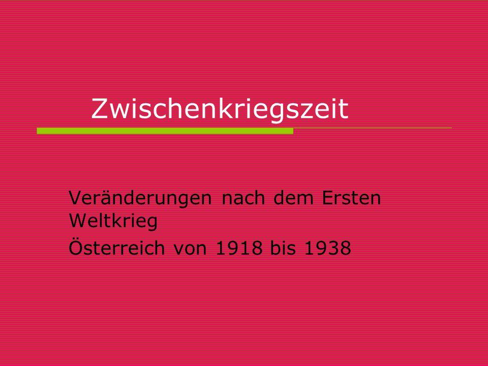 Zwischenkriegszeit Veränderungen nach dem Ersten Weltkrieg Österreich von 1918 bis 1938