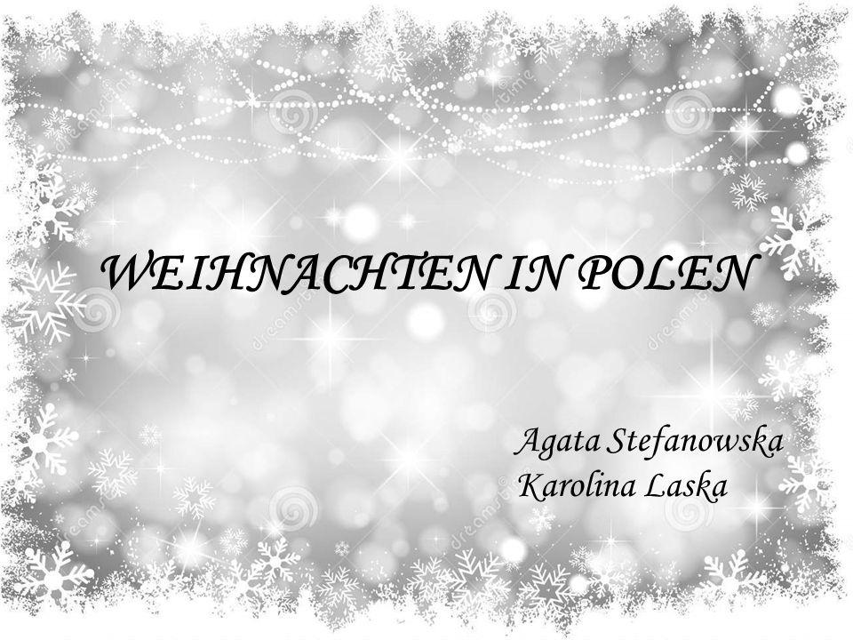 WEIHNACHTEN IN POLEN Agata Stefanowska Karolina Laska