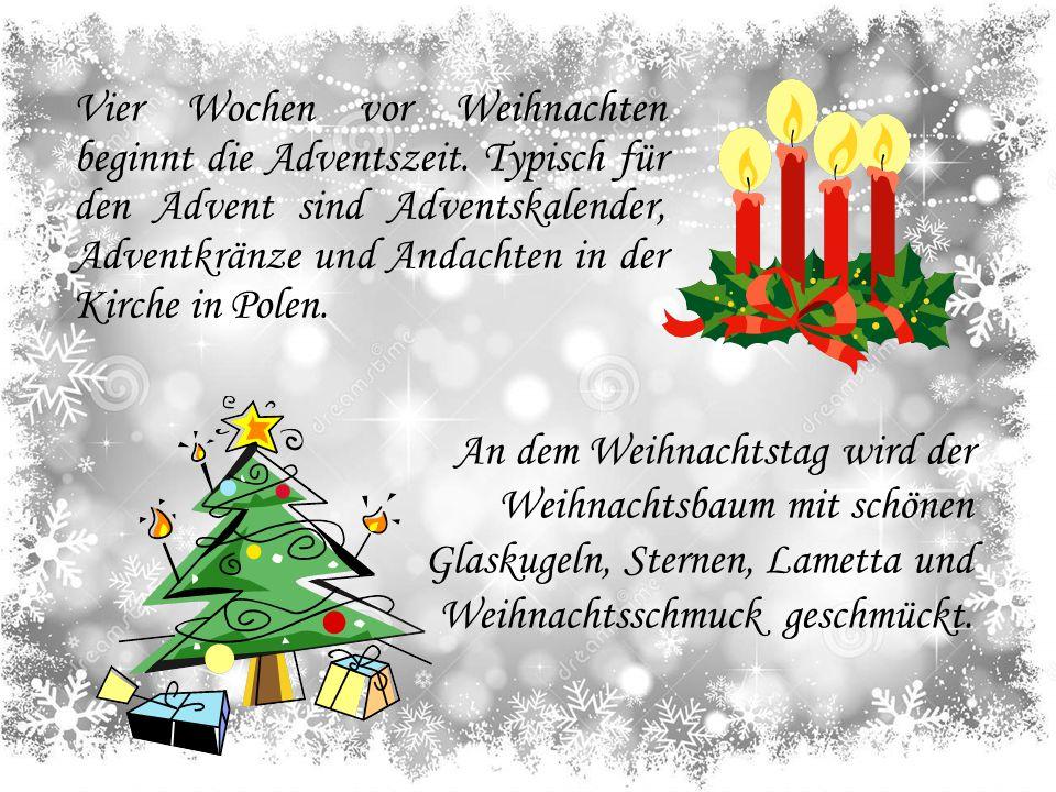 Vier Wochen vor Weihnachten beginnt die Adventszeit. Typisch für den Advent sind Adventskalender, Adventkränze und Andachten in der Kirche in Polen. A