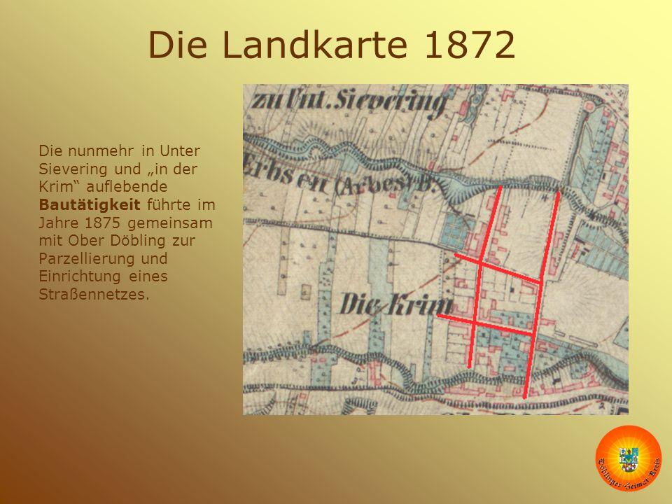 """Die Landkarte 1872 Die nunmehr in Unter Sievering und """"in der Krim"""" auflebende Bautätigkeit führte im Jahre 1875 gemeinsam mit Ober Döbling zur Parzel"""