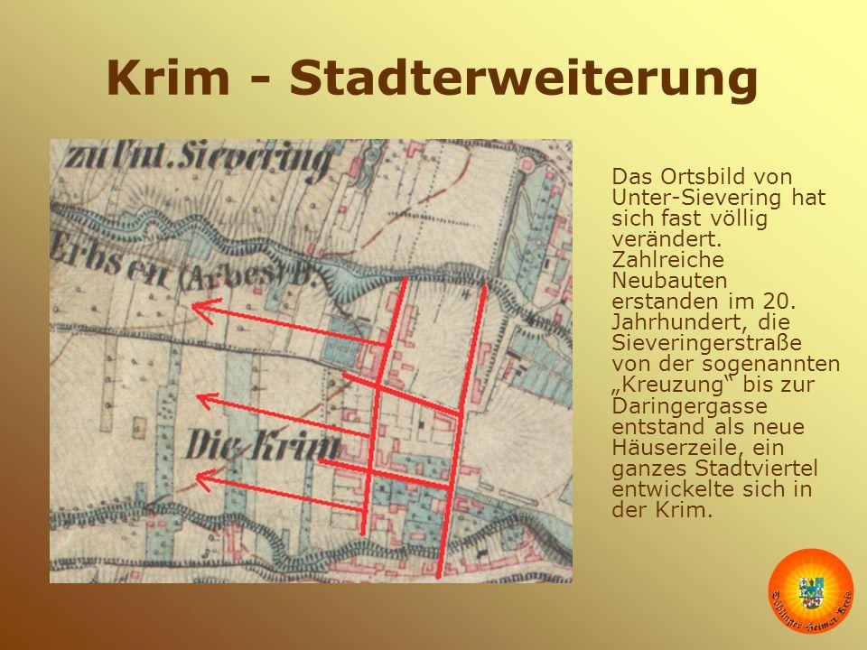 Krim - Stadterweiterung Das Ortsbild von Unter-Sievering hat sich fast völlig verändert. Zahlreiche Neubauten erstanden im 20. Jahrhundert, die Siever