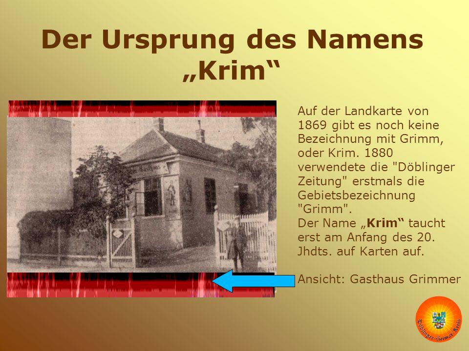 """Der Ursprung des Namens """"Krim"""" Auf der Landkarte von 1869 gibt es noch keine Bezeichnung mit Grimm, oder Krim. 1880 verwendete die"""