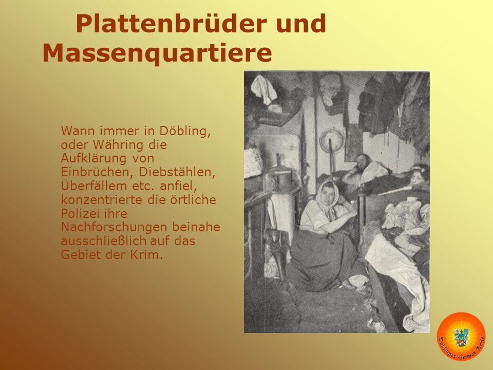 Plattenbrüder und Massenquartiere Wann immer in Döbling, oder Währing die Aufklärung von Einbrüchen, Diebstählen, Überfällem etc. anfiel, konzentriert