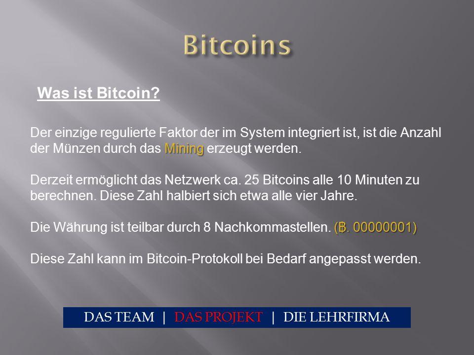 Was ist Bitcoin? Mining ( ฿. 00000001) Der einzige regulierte Faktor der im System integriert ist, ist die Anzahl der Münzen durch das Mining erzeugt