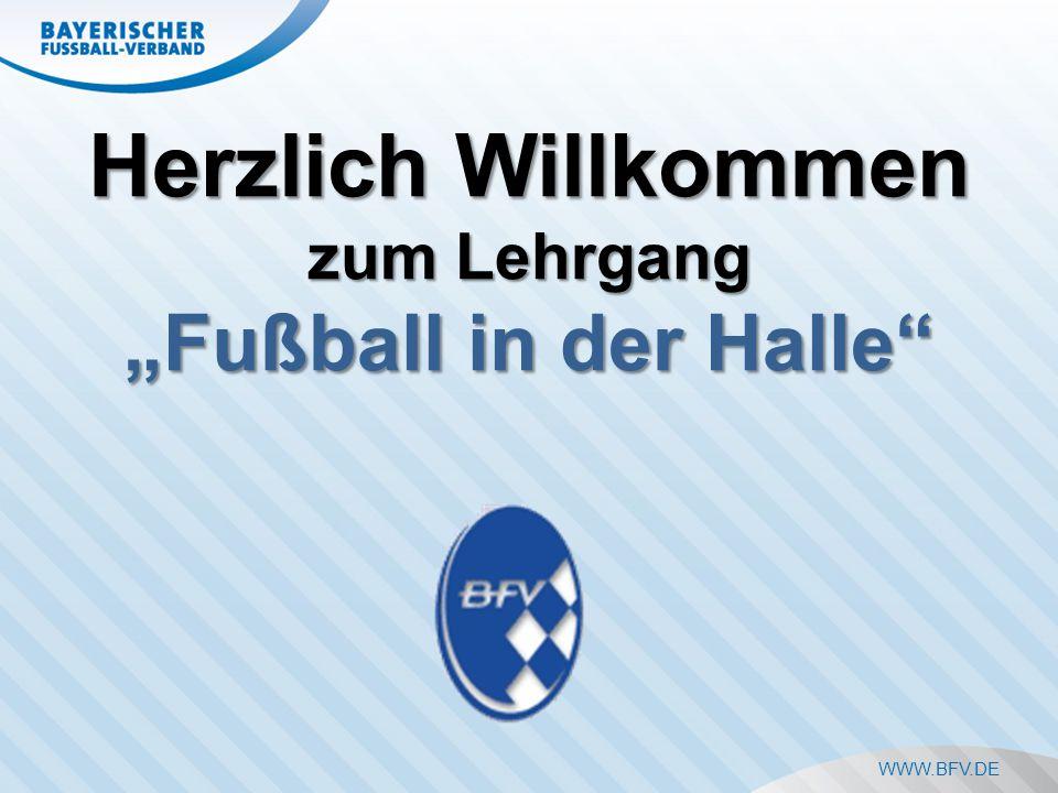 """WWW.BFV.DE Herzlich Willkommen zum Lehrgang """"Fußball in der Halle"""
