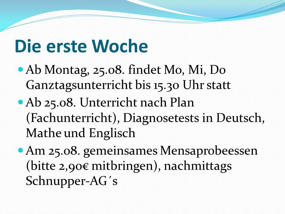 Die erste Woche Ab Montag, 25.08. findet Mo, Mi, Do Ganztagsunterricht bis 15.30 Uhr statt Ab 25.08. Unterricht nach Plan (Fachunterricht), Diagnosete