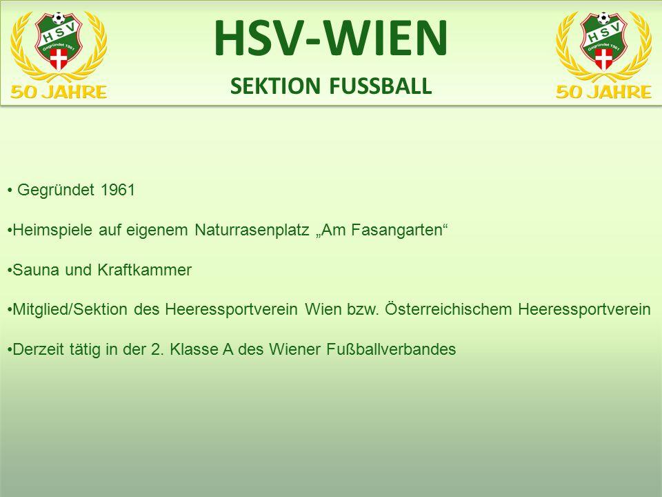 """Gegründet 1961 Heimspiele auf eigenem Naturrasenplatz """"Am Fasangarten"""" Sauna und Kraftkammer Mitglied/Sektion des Heeressportverein Wien bzw. Österrei"""