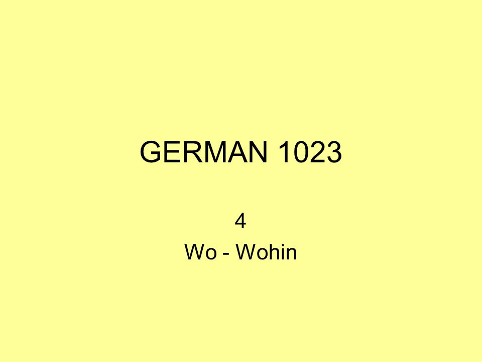 GERMAN 1023 4 Wo - Wohin