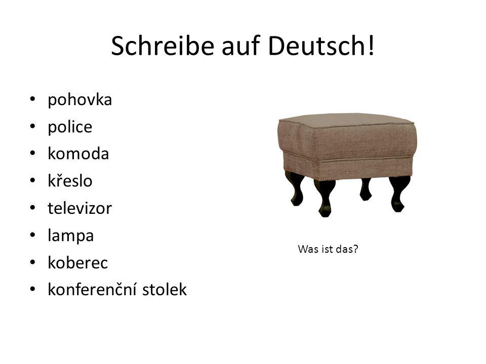 Schreibe auf Deutsch! pohovka police komoda křeslo televizor lampa koberec konferenční stolek Was ist das?