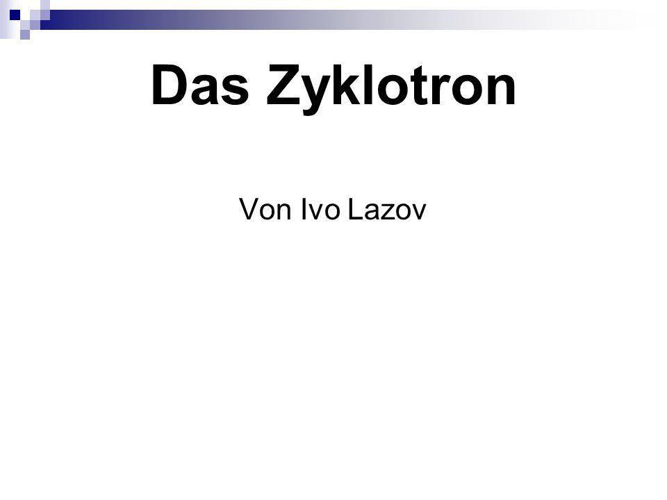 Das Zyklotron Von Ivo Lazov