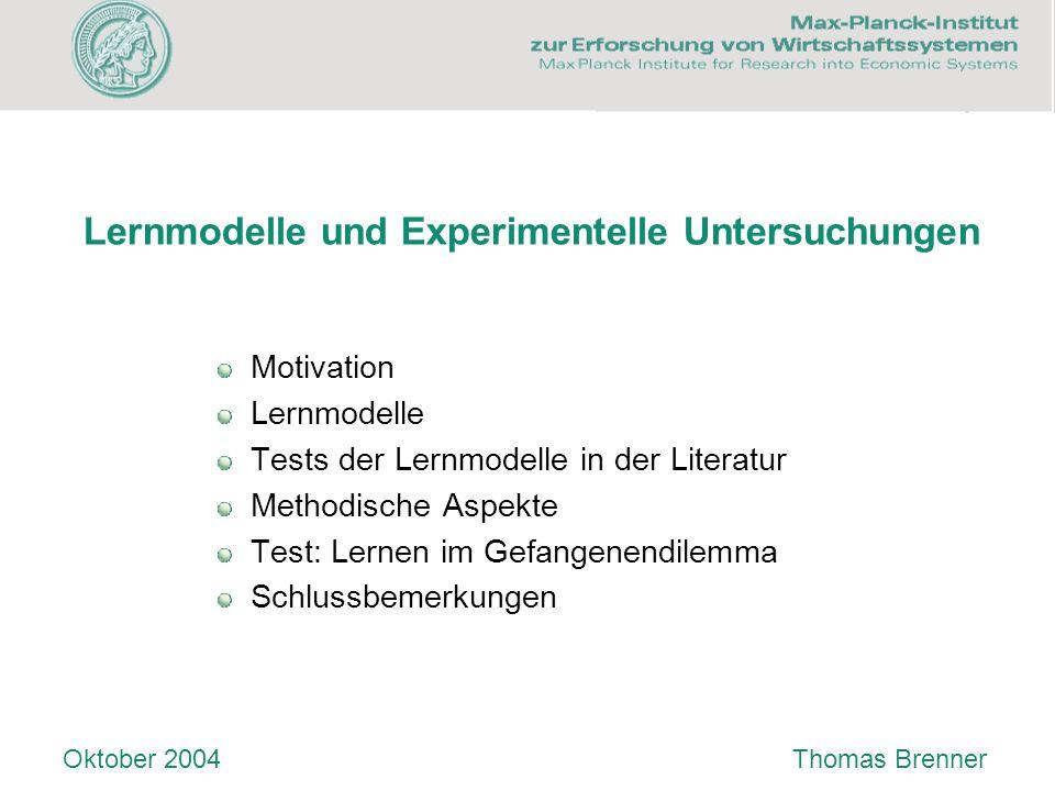 Lernmodelle und Experimentelle Untersuchungen Motivation Lernmodelle Tests der Lernmodelle in der Literatur Methodische Aspekte Test: Lernen im Gefang