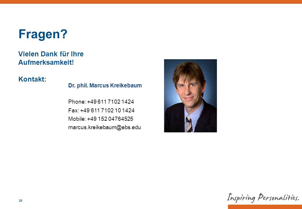 26 Fragen? Vielen Dank für Ihre Aufmerksamkeit! Kontakt: Dr. phil. Marcus Kreikebaum Phone: +49 611 7102 1424 Fax: +49 611 7102 10 1424 Mobile: +49 15