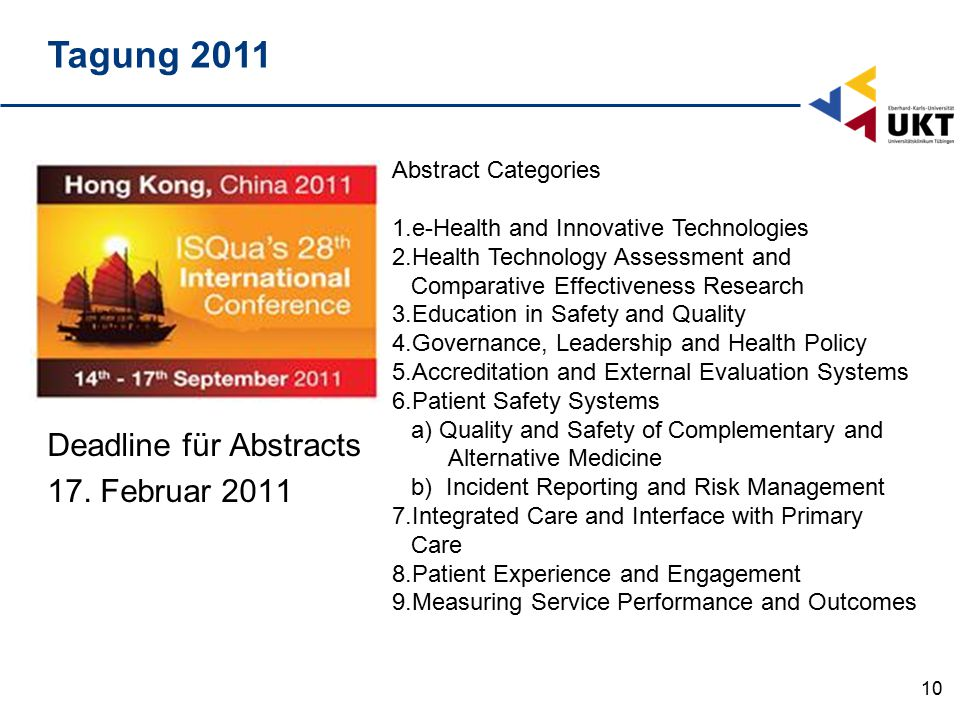 10 Tagung 2011 Abstract Categories 1.e-Health and Innovative Technologies 2.Health Technology Assessment and Comparative Effectiveness Research 3.Educ