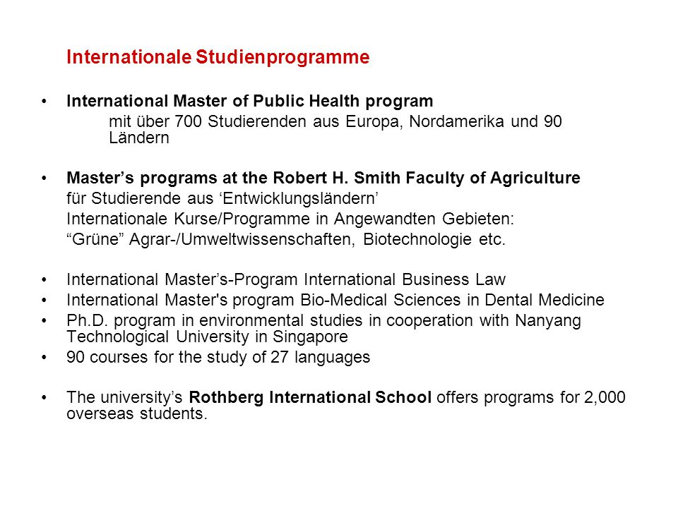Internationale Studienprogramme International Master of Public Health program mit über 700 Studierenden aus Europa, Nordamerika und 90 Ländern Master'