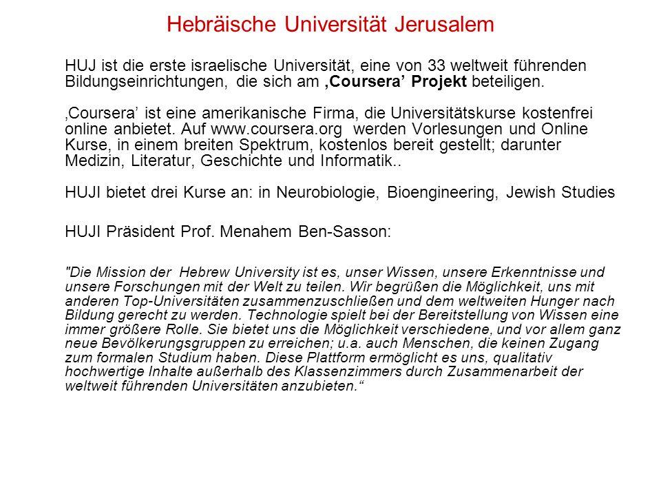Hebräische Universität Jerusalem HUJ ist die erste israelische Universität, eine von 33 weltweit führenden Bildungseinrichtungen, die sich am 'Coursera' Projekt beteiligen.