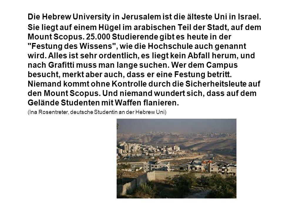 Die Hebrew University in Jerusalem ist die älteste Uni in Israel.
