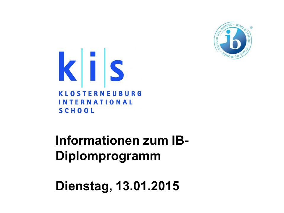 Informationen zum IB- Diplomprogramm Dienstag, 13.01.2015