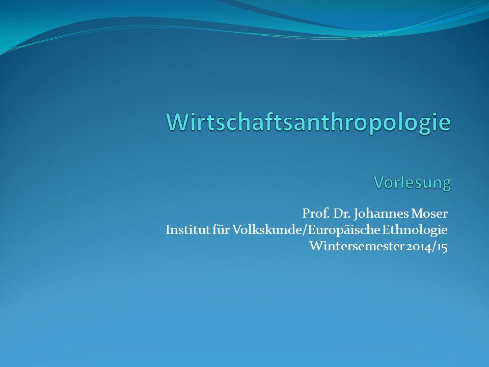 Prof. Dr. Johannes Moser Institut für Volkskunde/Europäische Ethnologie Wintersemester 2014/15