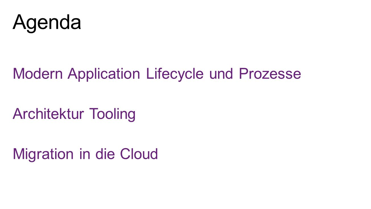 Modern Application Lifecycle und Prozesse Architektur Tooling Migration in die Cloud
