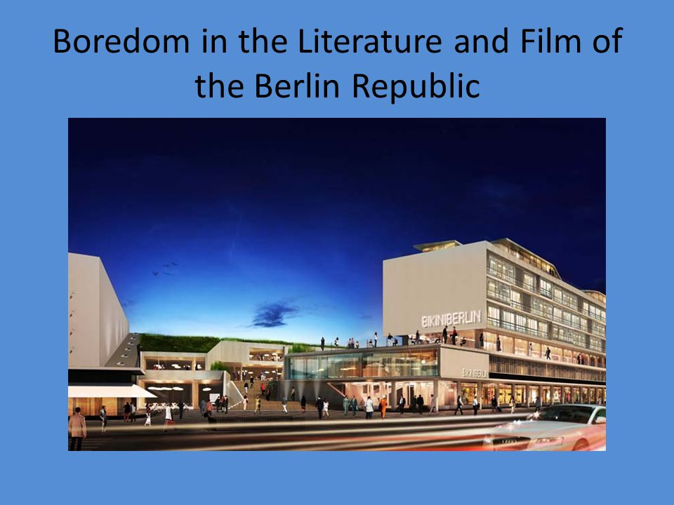 Boredom in the Literature and Film of the Berlin Republic