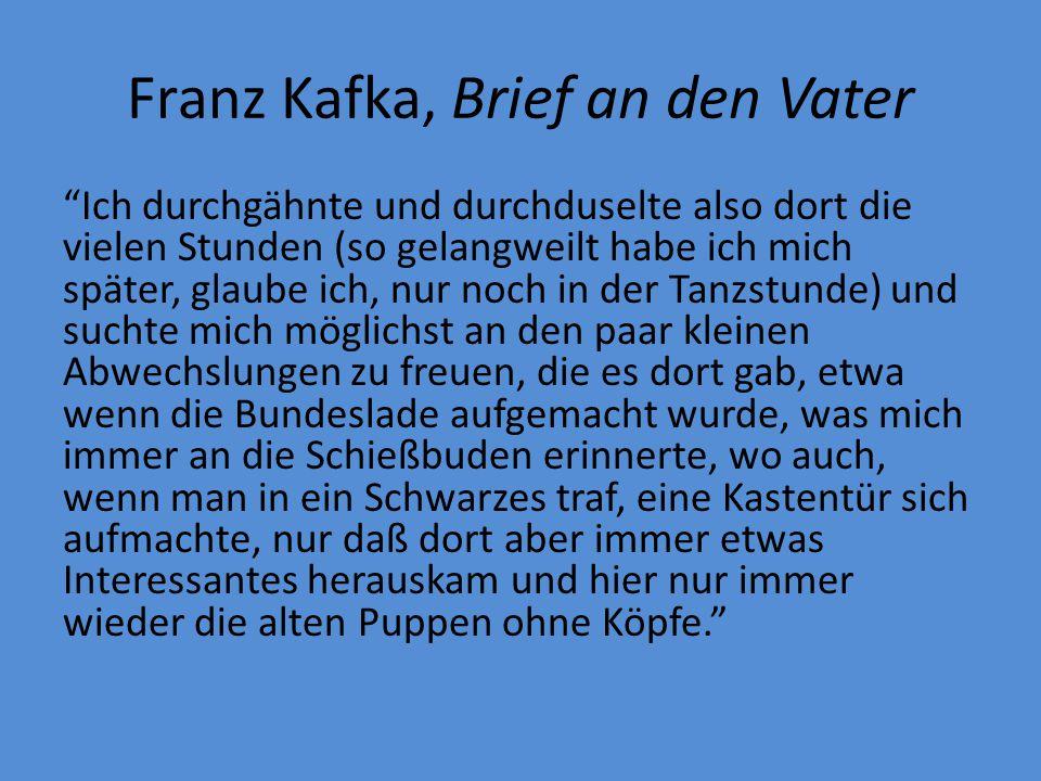 """Franz Kafka, Brief an den Vater """"Ich durchgähnte und durchduselte also dort die vielen Stunden (so gelangweilt habe ich mich später, glaube ich, nur n"""