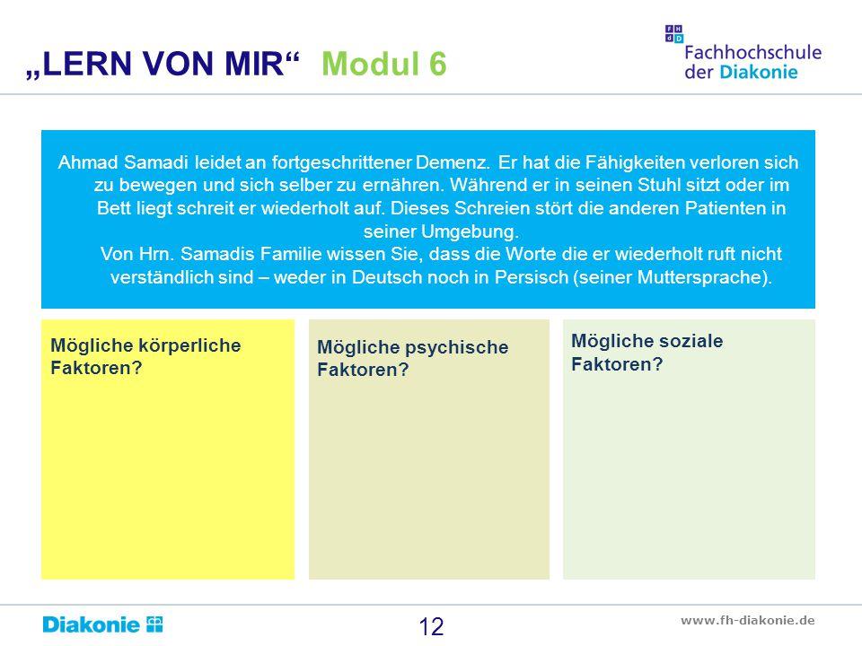 """www.fh-diakonie.de 12 """"LERN VON MIR"""" Modul 6 Ahmad Samadi leidet an fortgeschrittener Demenz. Er hat die Fähigkeiten verloren sich zu bewegen und sich"""