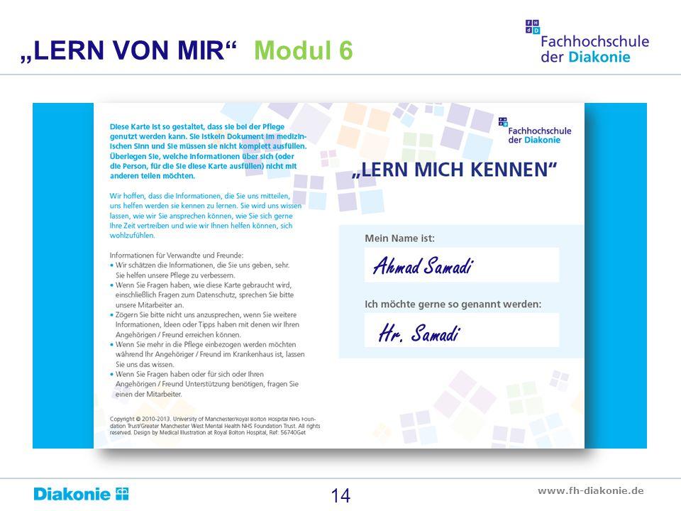 """www.fh-diakonie.de 14 """"LERN VON MIR"""" Modul 6 Ahmad Samadi Hr. Samadi"""