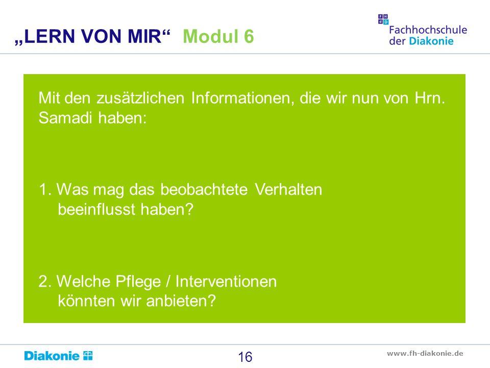 www.fh-diakonie.de Mit den zusätzlichen Informationen, die wir nun von Hrn. Samadi haben: 1. Was mag das beobachtete Verhalten beeinflusst haben? 2. W